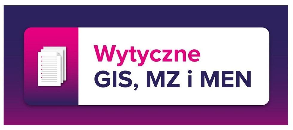 Wytyczne GIS, MZ i MEiN